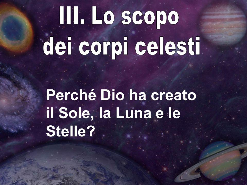 Perché Dio ha creato il Sole, la Luna e le Stelle?