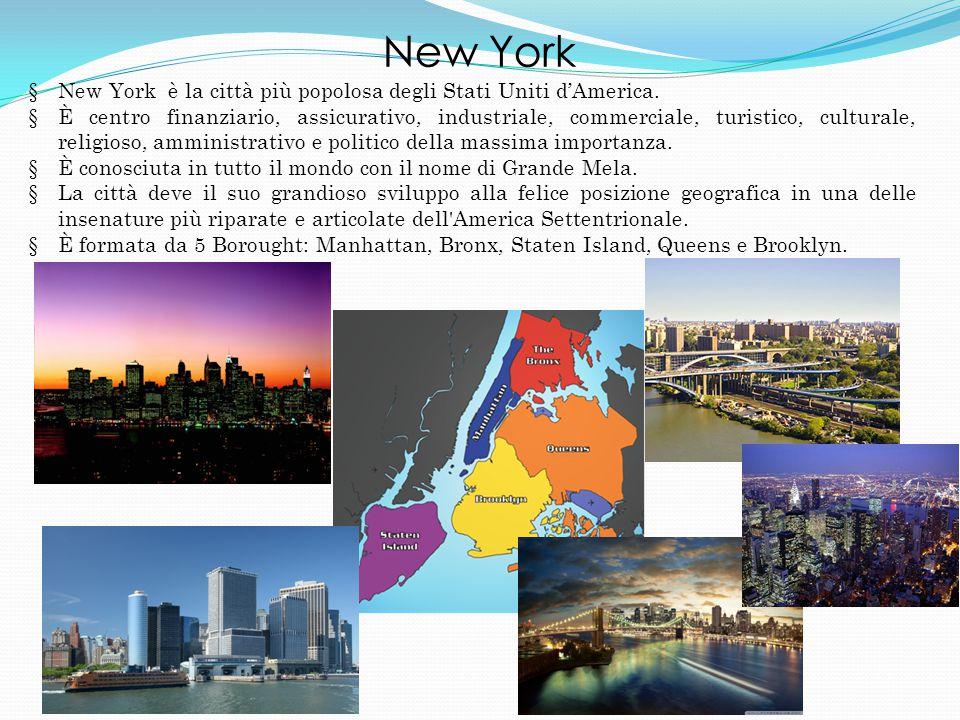 §New York è la città più popolosa degli Stati Uniti d'America.