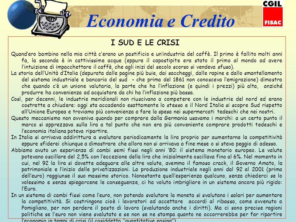 Economia e Credito I SUD E LE CRISI Quand'ero bambino nella mia città c'erano un pastificio e un'industria del caffè.