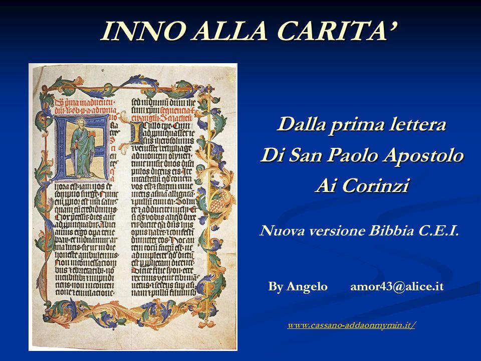 INNO ALLA CARITA' Dalla prima lettera Di San Paolo Apostolo Ai Corinzi By Angelo amor43@alice.it Nuova versione Bibbia C.E.I.