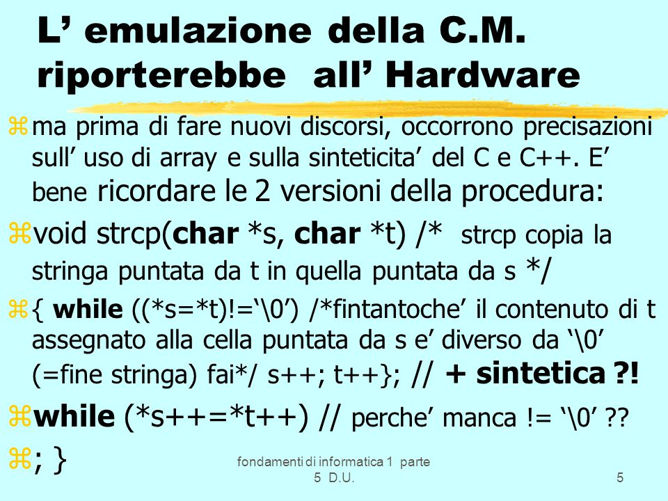 fondamenti di informatica 1 parte 5 D.U.5 L' emulazione della C.M.