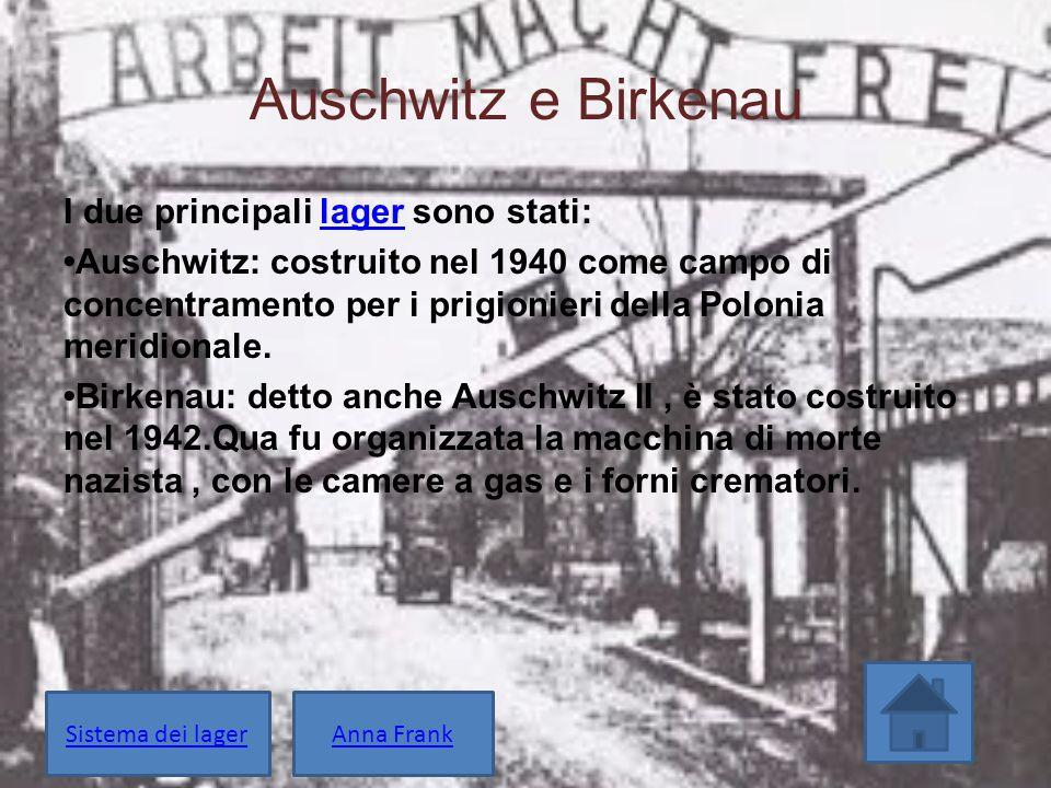 Auschwitz e Birkenau I due principali lager sono stati:lager Auschwitz: costruito nel 1940 come campo di concentramento per i prigionieri della Poloni