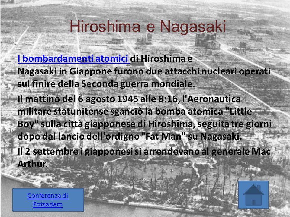 Hiroshima e Nagasaki I bombardamenti atomici I bombardamenti atomici di Hiroshima e Nagasaki in Giappone furono due attacchi nucleari operati sul fini