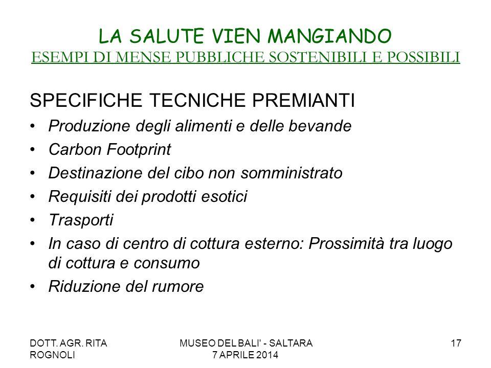 DOTT. AGR. RITA ROGNOLI MUSEO DEL BALI' - SALTARA 7 APRILE 2014 17 LA SALUTE VIEN MANGIANDO ESEMPI DI MENSE PUBBLICHE SOSTENIBILI E POSSIBILI SPECIFIC