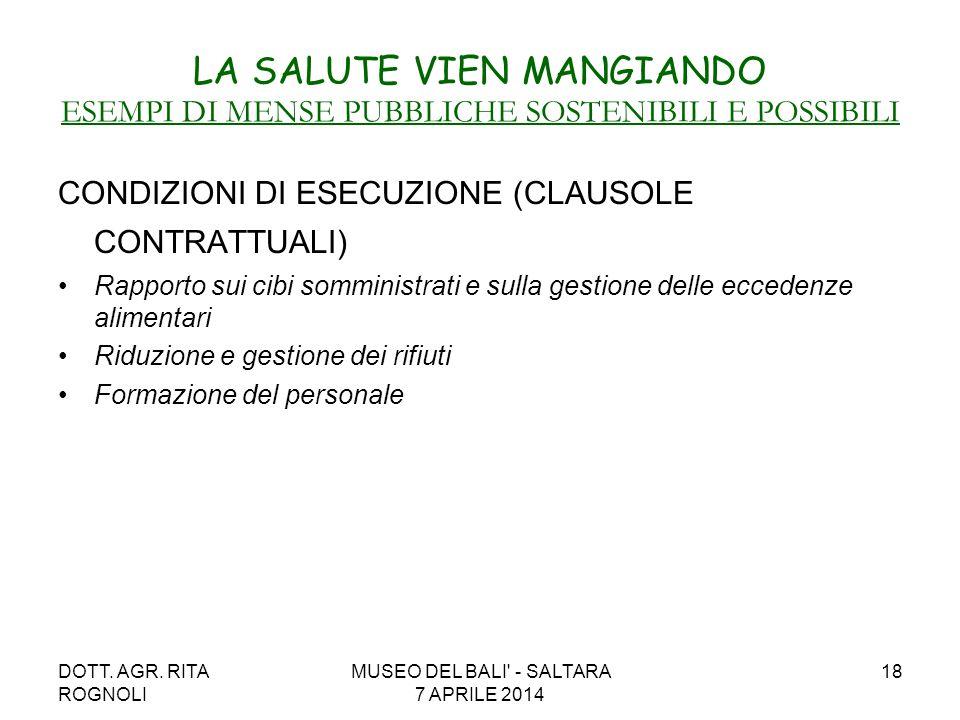 DOTT. AGR. RITA ROGNOLI MUSEO DEL BALI' - SALTARA 7 APRILE 2014 18 LA SALUTE VIEN MANGIANDO ESEMPI DI MENSE PUBBLICHE SOSTENIBILI E POSSIBILI CONDIZIO