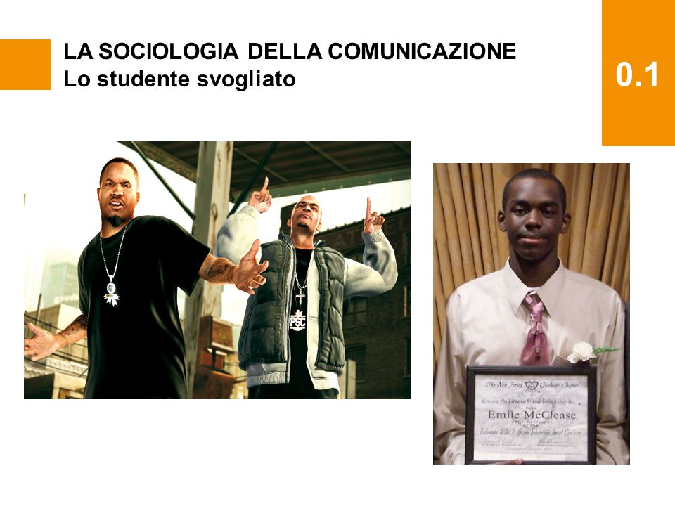 0.1 LA SOCIOLOGIA DELLA COMUNICAZIONE Lo studente svogliato