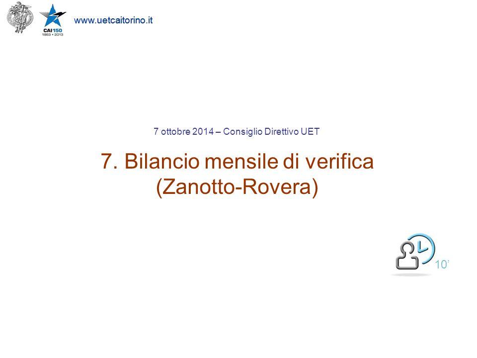 www.uetcaitorino.it 10' 7 ottobre 2014 – Consiglio Direttivo UET 7. Bilancio mensile di verifica (Zanotto-Rovera)