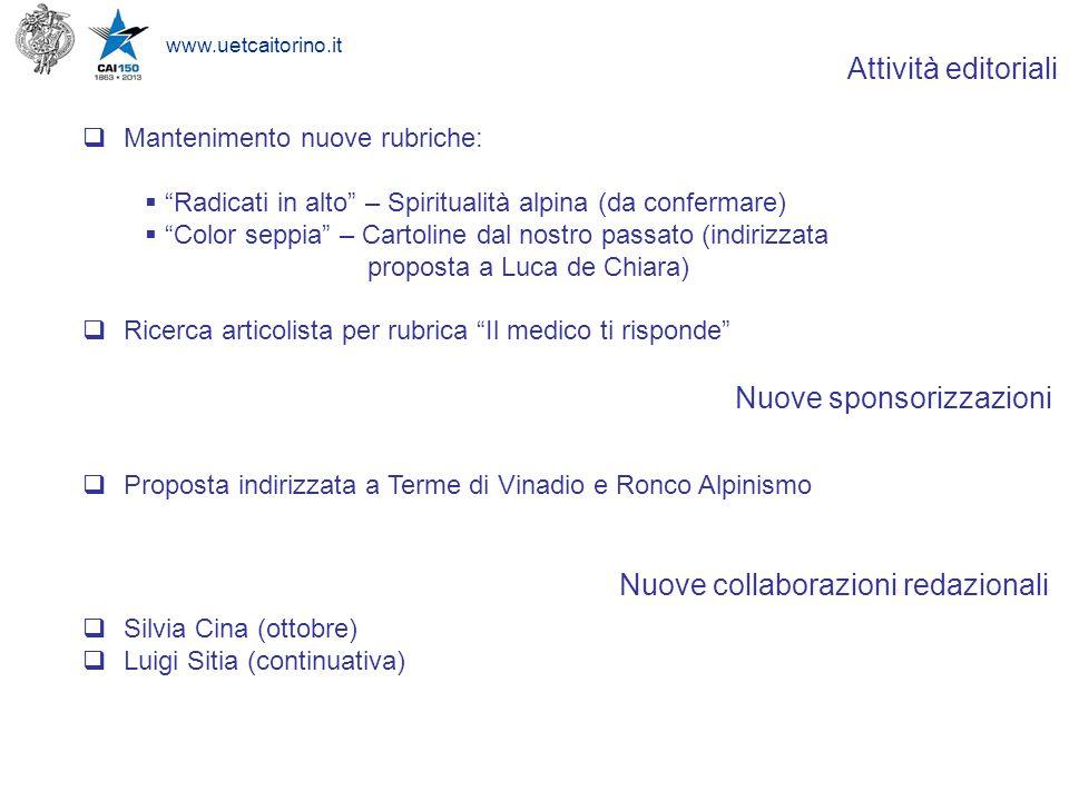 """www.uetcaitorino.it Attività editoriali  Mantenimento nuove rubriche:  """"Radicati in alto"""" – Spiritualità alpina (da confermare)  """"Color seppia"""" – C"""
