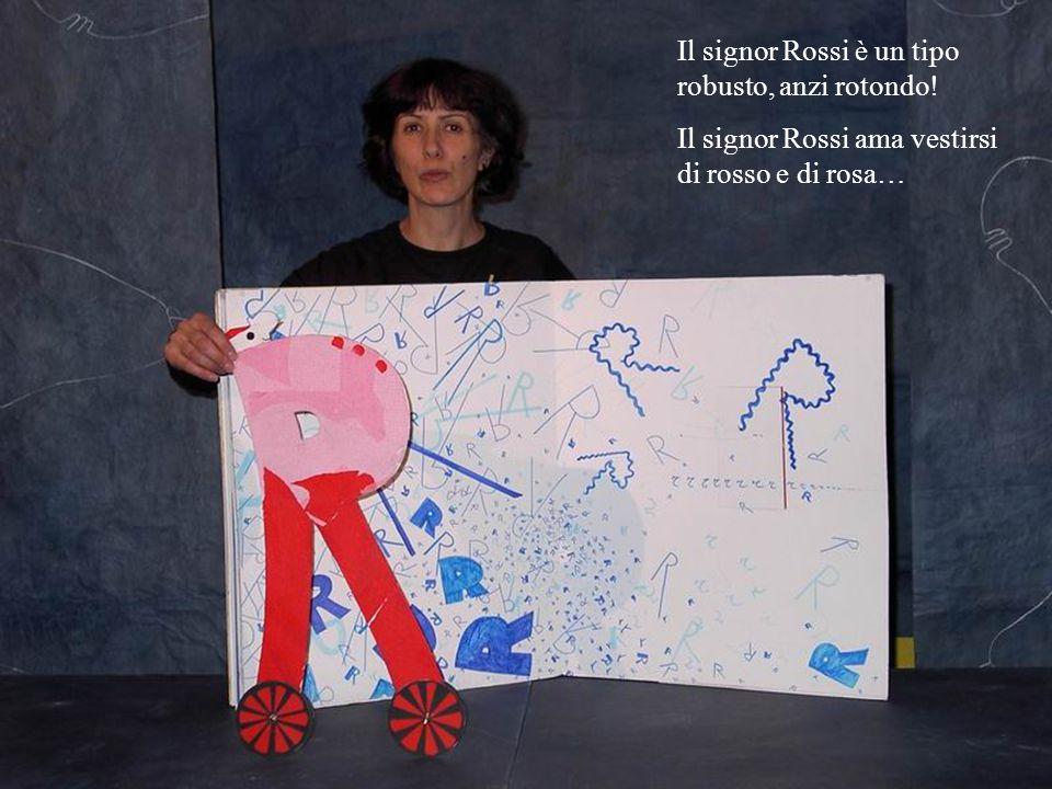 Il signor Rossi è un tipo robusto, anzi rotondo! Il signor Rossi ama vestirsi di rosso e di rosa…