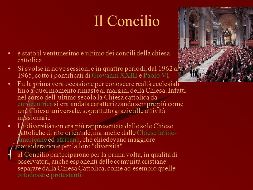 Il Concilio è stato il ventunesimo e ultimo dei concili della chiesa cattolica Si svolse in nove sessioni e in quattro periodi, dal 1962 al 1965, sott