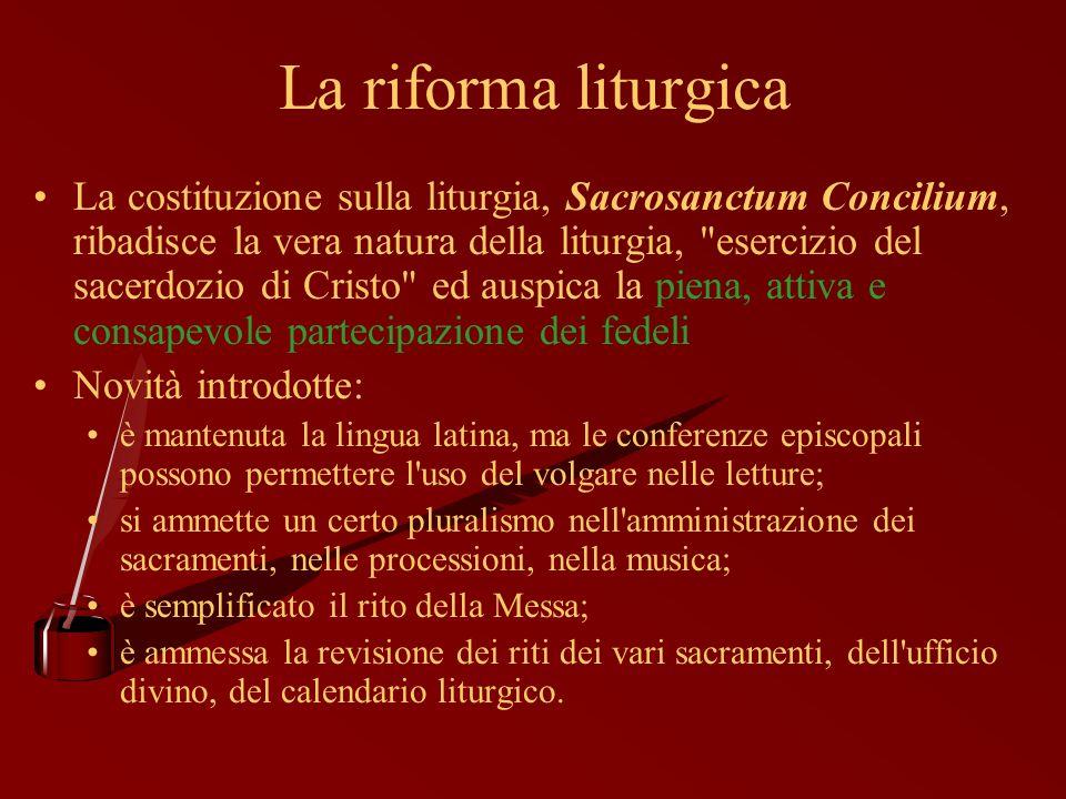 La riforma liturgica La costituzione sulla liturgia, Sacrosanctum Concilium, ribadisce la vera natura della liturgia,
