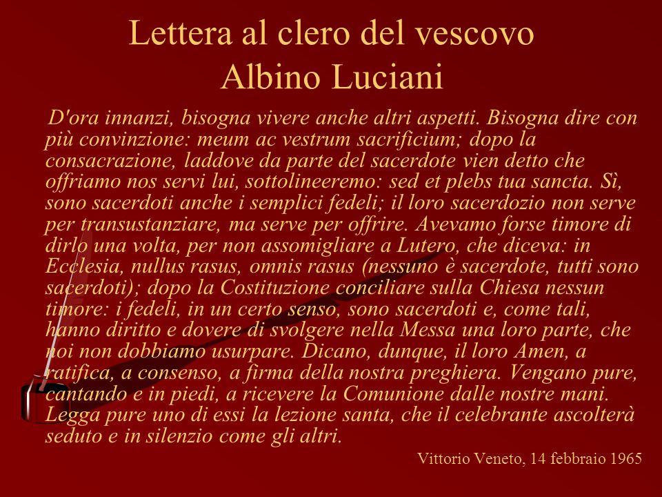 Lettera al clero del vescovo Albino Luciani D'ora innanzi, bisogna vivere anche altri aspetti. Bisogna dire con più convinzione: meum ac vestrum sacri