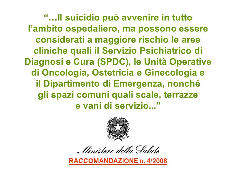 """""""…Il suicidio può avvenire in tutto l'ambito ospedaliero, ma possono essere considerati a maggiore rischio le aree cliniche quali il Servizio Psichiat"""