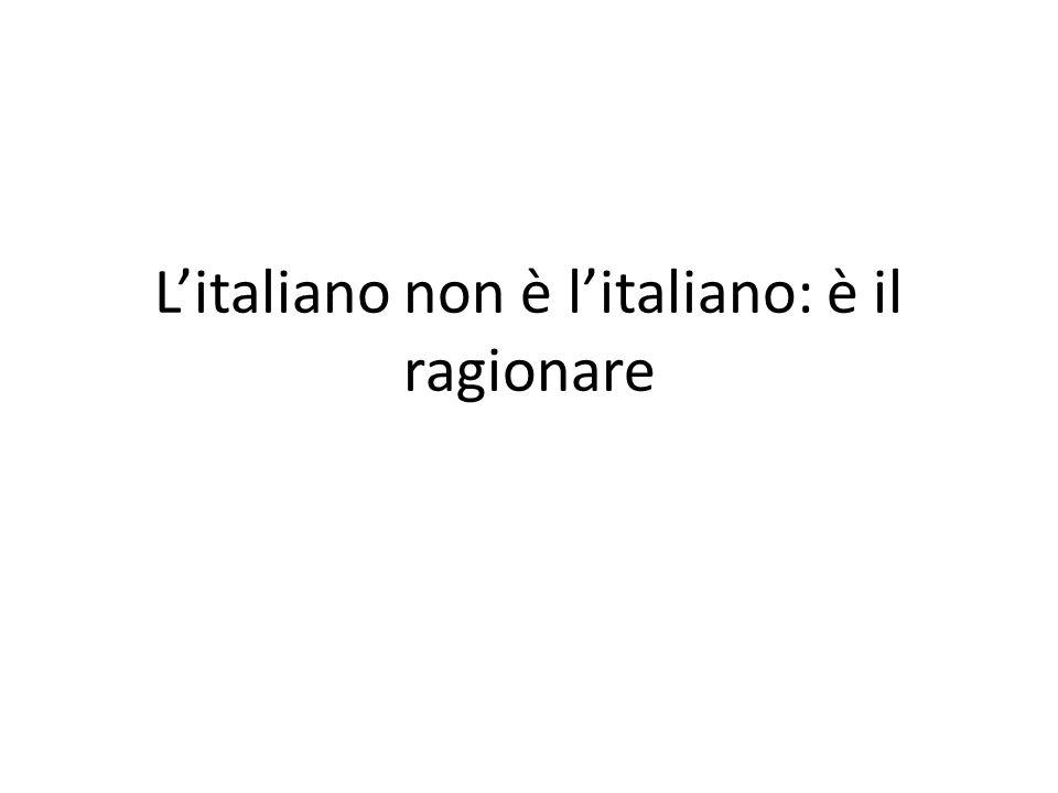 L'italiano non è l'italiano: è il ragionare