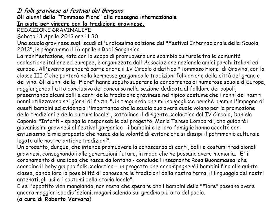 Il giorno 20 Aprile 2013, è arrivato in fretta.Era tempo di tornare a Rodi Garganico.