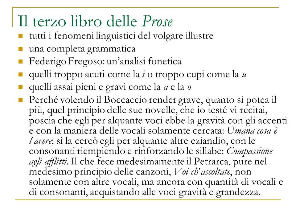 Il terzo libro delle Prose tutti i fenomeni linguistici del volgare illustre una completa grammatica Federigo Fregoso: un'analisi fonetica quelli trop