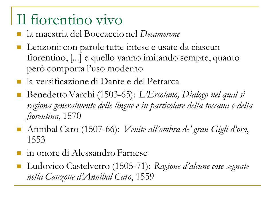 Il fiorentino vivo la maestria del Boccaccio nel Decamerone Lenzoni: con parole tutte intese e usate da ciascun fiorentino, [...] e quello vanno imita