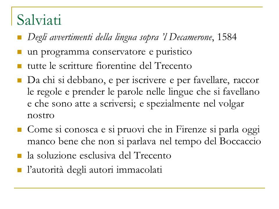 Salviati Degli avvertimenti della lingua sopra 'l Decamerone, 1584 un programma conservatore e puristico tutte le scritture fiorentine del Trecento Da