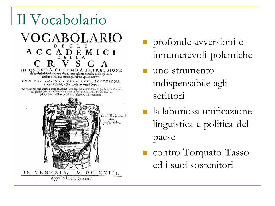Il Vocabolario profonde avversioni e innumerevoli polemiche uno strumento indispensabile agli scrittori la laboriosa unificazione linguistica e politi
