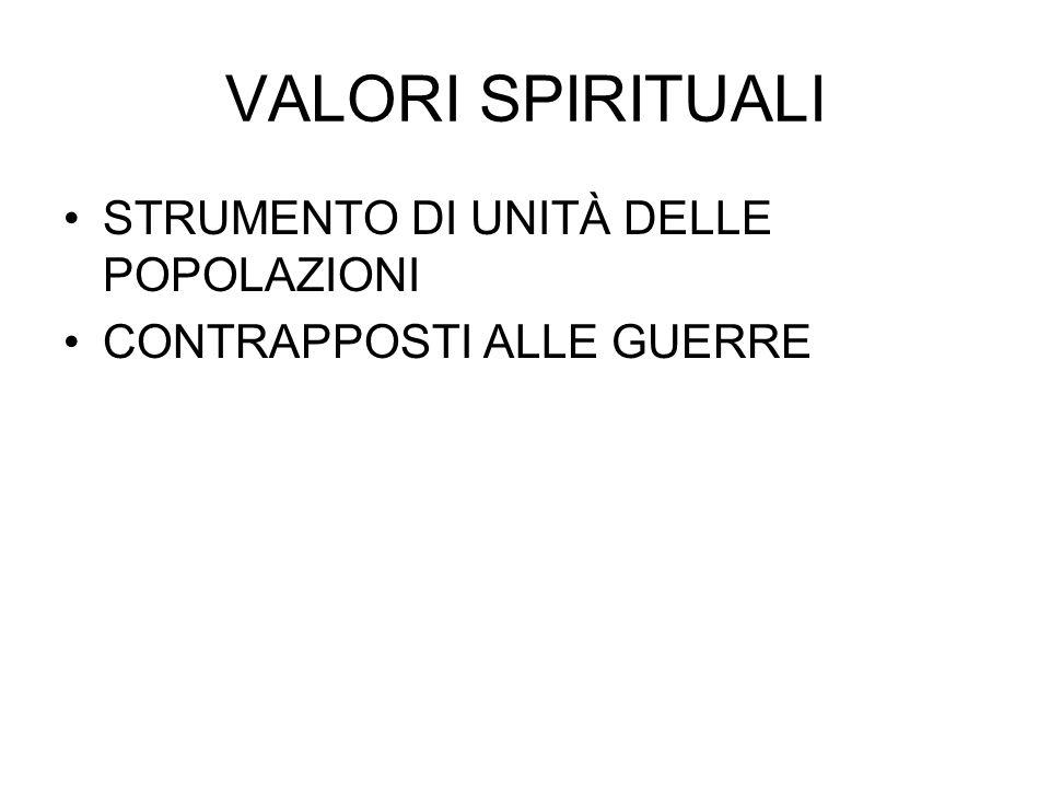 VALORI SPIRITUALI STRUMENTO DI UNITÀ DELLE POPOLAZIONI CONTRAPPOSTI ALLE GUERRE
