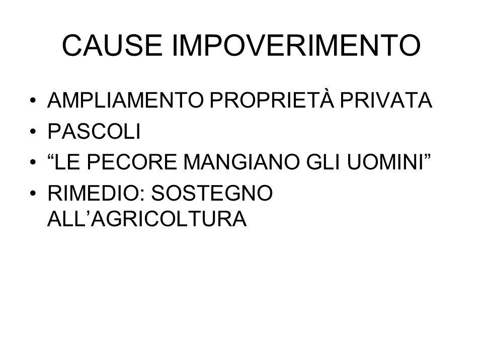 """CAUSE IMPOVERIMENTO AMPLIAMENTO PROPRIETÀ PRIVATA PASCOLI """"LE PECORE MANGIANO GLI UOMINI"""" RIMEDIO: SOSTEGNO ALL'AGRICOLTURA"""