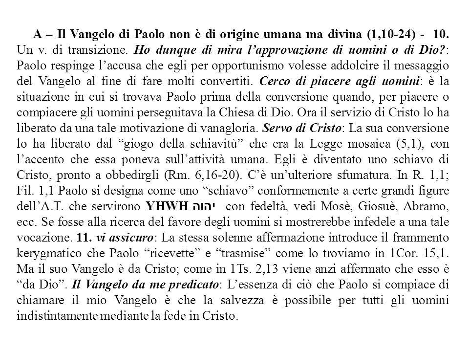 A – Il Vangelo di Paolo non è di origine umana ma divina (1,10-24) - 10.