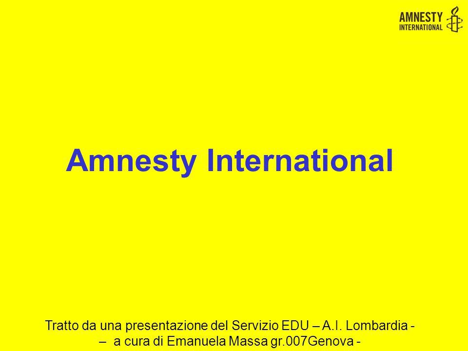Amnesty International Tratto da una presentazione del Servizio EDU – A.I.