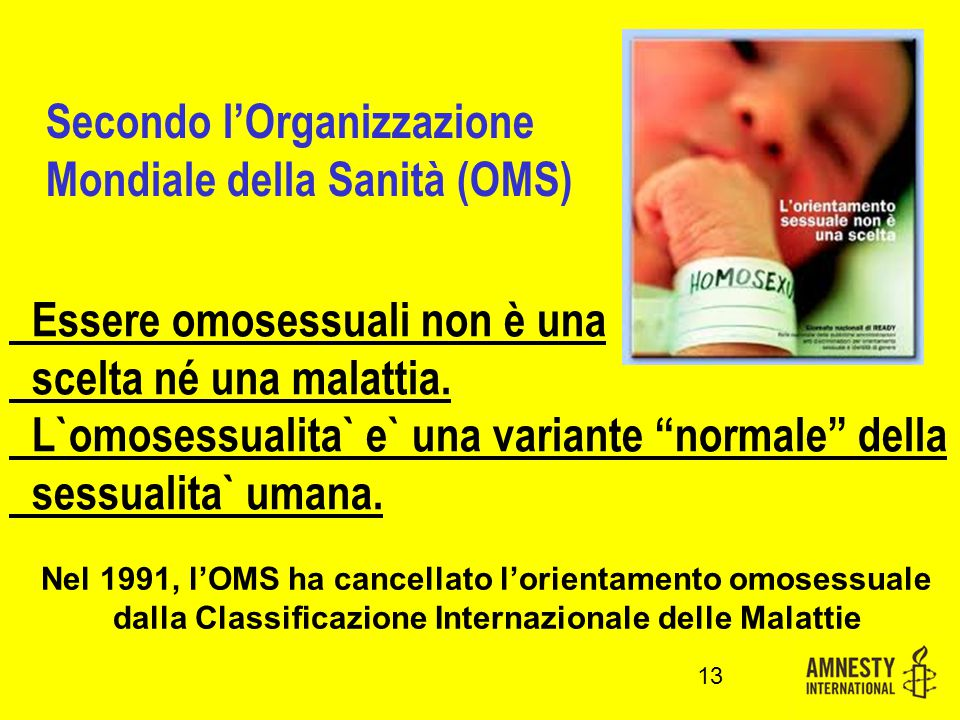 Essere omosessuali non è una scelta né una malattia.