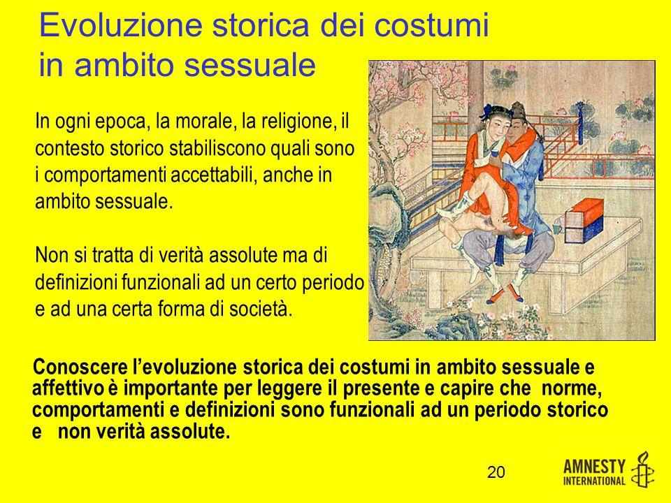 In ogni epoca, la morale, la religione, il contesto storico stabiliscono quali sono i comportamenti accettabili, anche in ambito sessuale.