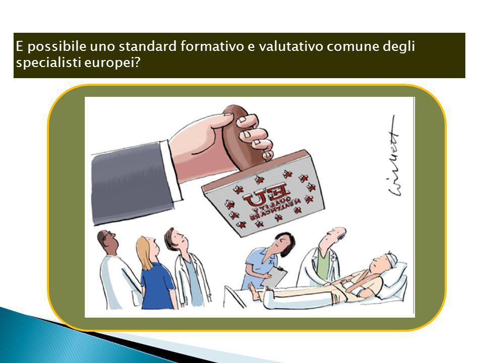 E possibile uno standard formativo e valutativo comune degli specialisti europei?
