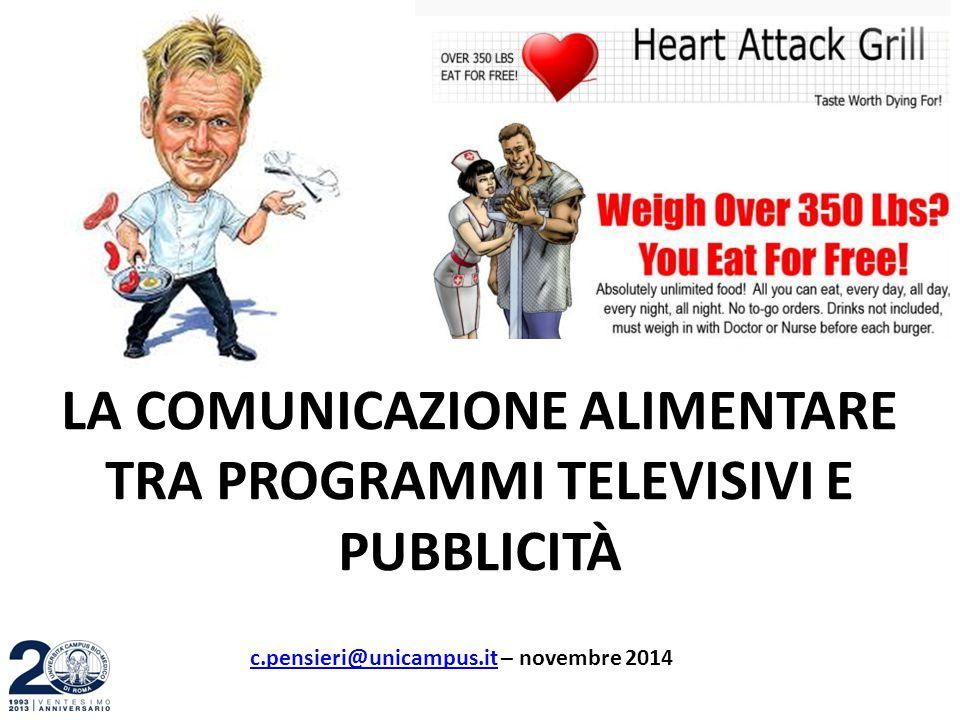 LA COMUNICAZIONE ALIMENTARE TRA PROGRAMMI TELEVISIVI E PUBBLICITÀ c.pensieri@unicampus.itc.pensieri@unicampus.it – novembre 2014