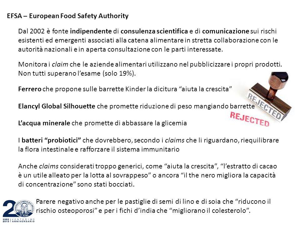 EFSA – European Food Safety Authority Dal 2002 è fonte indipendente di consulenza scientifica e di comunicazione sui rischi esistenti ed emergenti ass