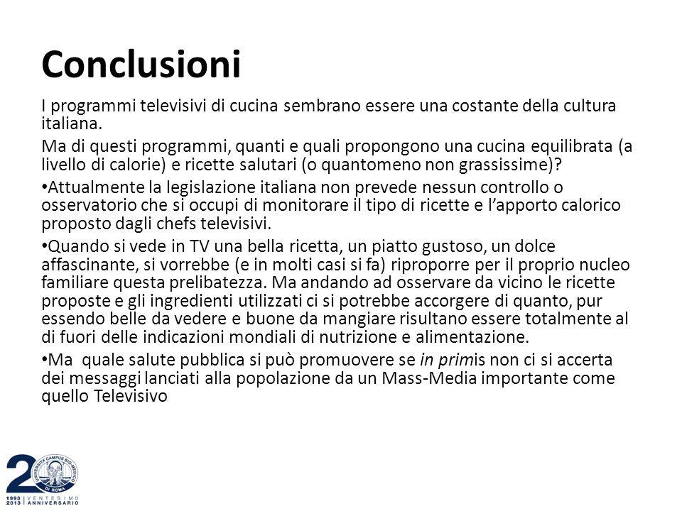 Conclusioni I programmi televisivi di cucina sembrano essere una costante della cultura italiana. Ma di questi programmi, quanti e quali propongono un