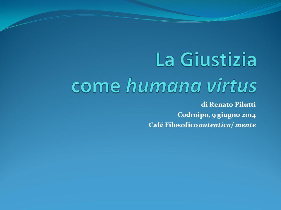 di Renato Pilutti Codroipo, 9 giugno 2014 Café Filosofico autentica/ mente