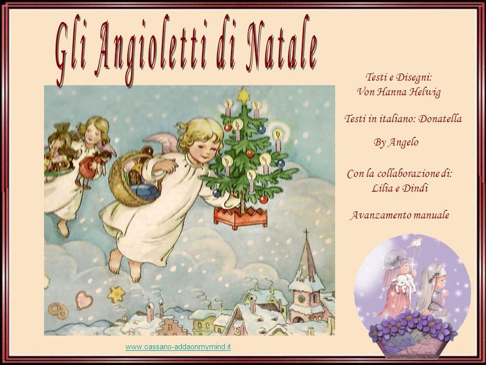 Testi e Disegni: Von Hanna Helwig By Angelo Avanzamento manuale Con la collaborazione di: Lilia e Dindi Testi in italiano: Donatella www.cassano-addaonmymind.it