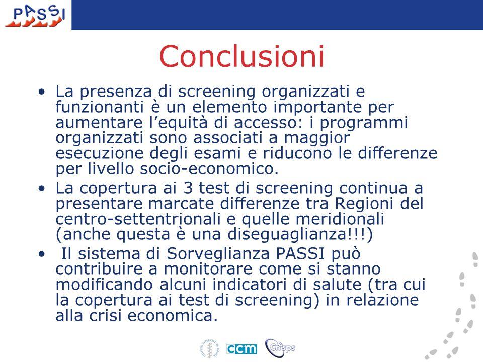 Conclusioni La presenza di screening organizzati e funzionanti è un elemento importante per aumentare l'equità di accesso: i programmi organizzati sono associati a maggior esecuzione degli esami e riducono le differenze per livello socio-economico.