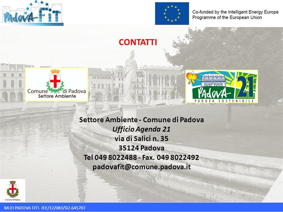 CONTATTI MLEI PADOVA FIT!- IEE/12/083/SI2.645707 Settore Ambiente - Comune di Padova Ufficio Agenda 21 via di Salici n. 35 35124 Padova Tel 049 802248