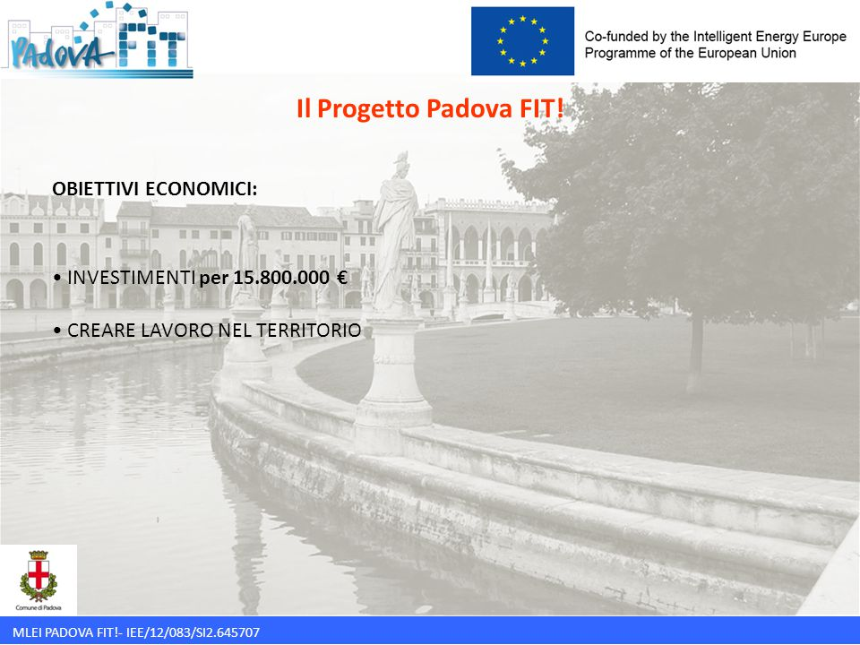 MLEI PADOVA FIT!- IEE/12/083/SI2.645707 Il Progetto Padova FIT.