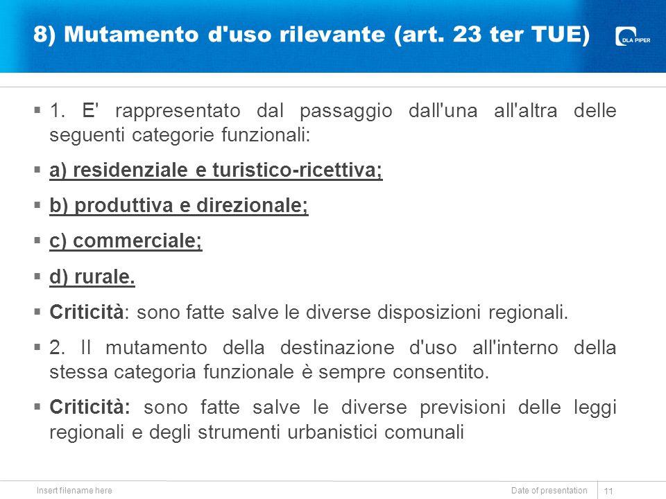 8) Mutamento d'uso rilevante (art. 23 ter TUE)  1. E' rappresentato dal passaggio dall'una all'altra delle seguenti categorie funzionali:  a) reside