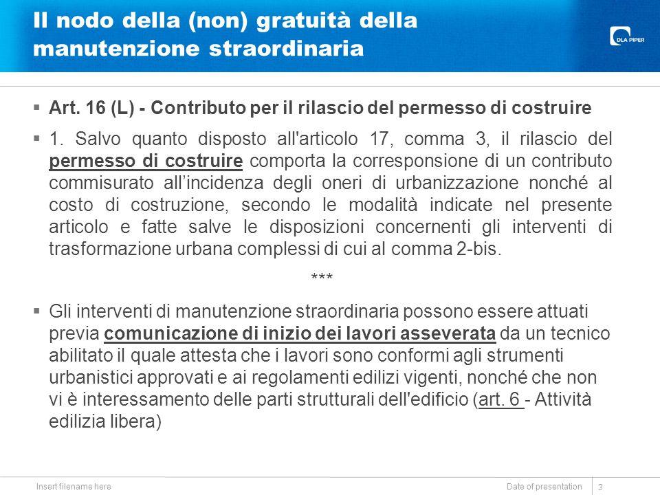 Il nodo della (non) gratuità della manutenzione straordinaria  Art. 16 (L) - Contributo per il rilascio del permesso di costruire  1. Salvo quanto d