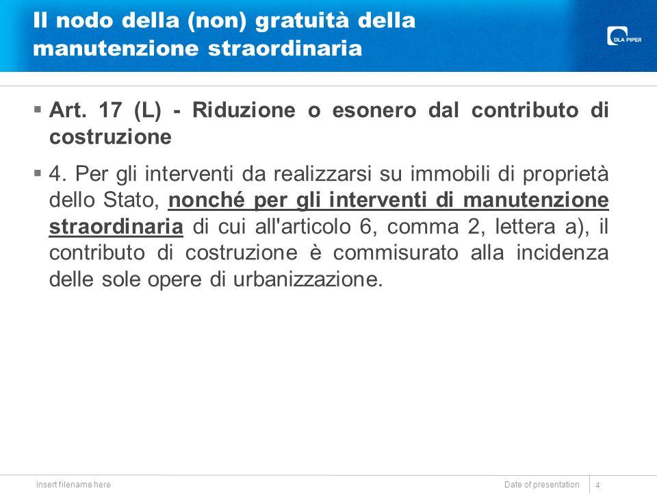 Il nodo della (non) gratuità della manutenzione straordinaria  Art. 17 (L) - Riduzione o esonero dal contributo di costruzione  4. Per gli intervent