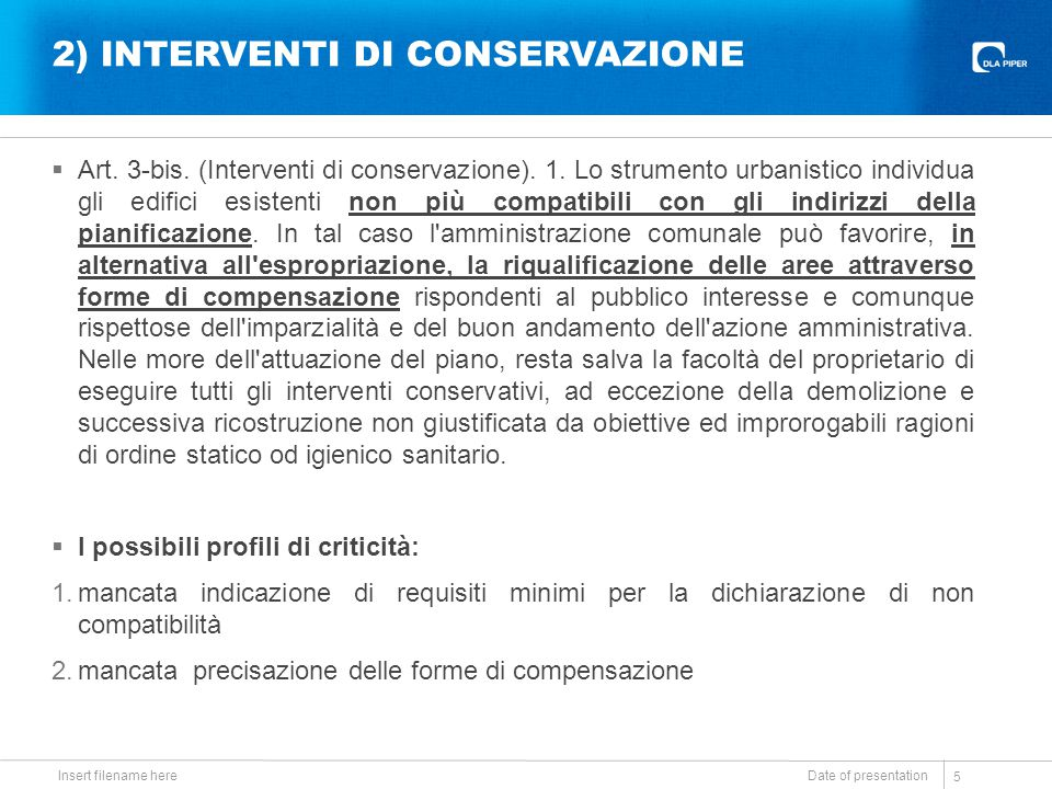 2) INTERVENTI DI CONSERVAZIONE  Art. 3-bis. (Interventi di conservazione). 1. Lo strumento urbanistico individua gli edifici esistenti non più compat