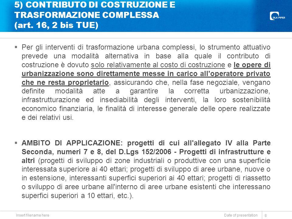 5) CONTRIBUTO DI COSTRUZIONE E TRASFORMAZIONE COMPLESSA (art. 16, 2 bis TUE)  Per gli interventi di trasformazione urbana complessi, lo strumento att