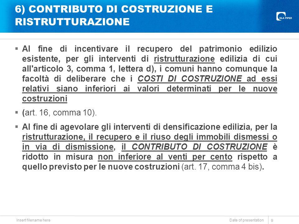 6) CONTRIBUTO DI COSTRUZIONE E RISTRUTTURAZIONE  Al fine di incentivare il recupero del patrimonio edilizio esistente, per gli interventi di ristrutt