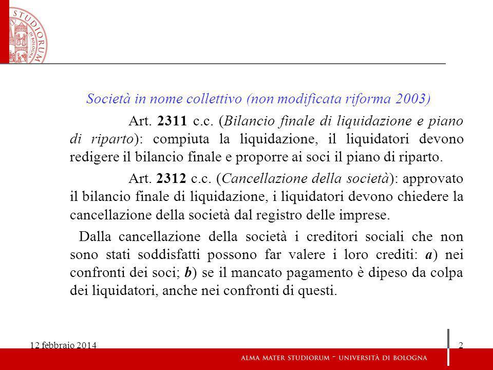 12 febbraio 20142 Società in nome collettivo (non modificata riforma 2003) Art.