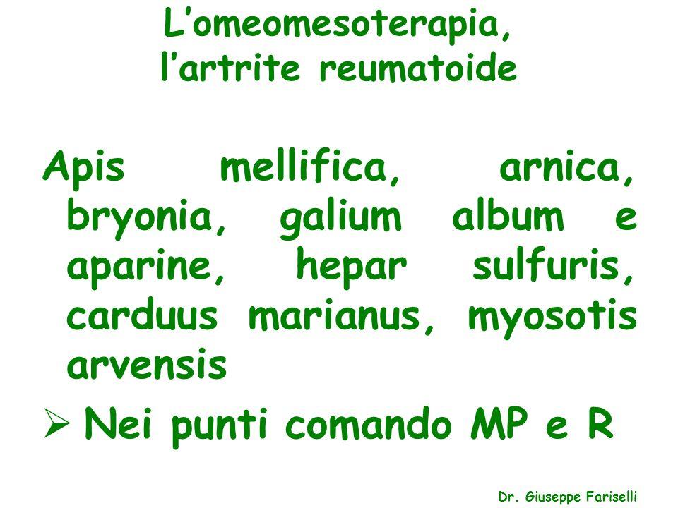 L'omeomesoterapia, l'artrite reumatoide Dr. Giuseppe Fariselli Apis mellifica, arnica, bryonia, galium album e aparine, hepar sulfuris, carduus marian