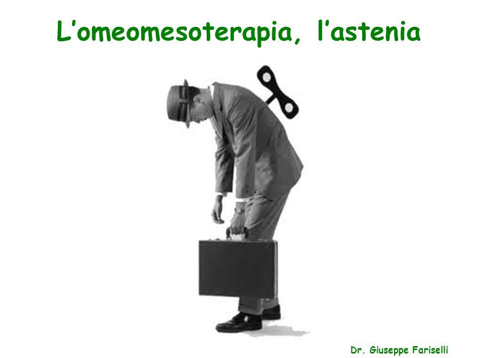 L'omeomesoterapia, l'astenia Dr. Giuseppe Fariselli