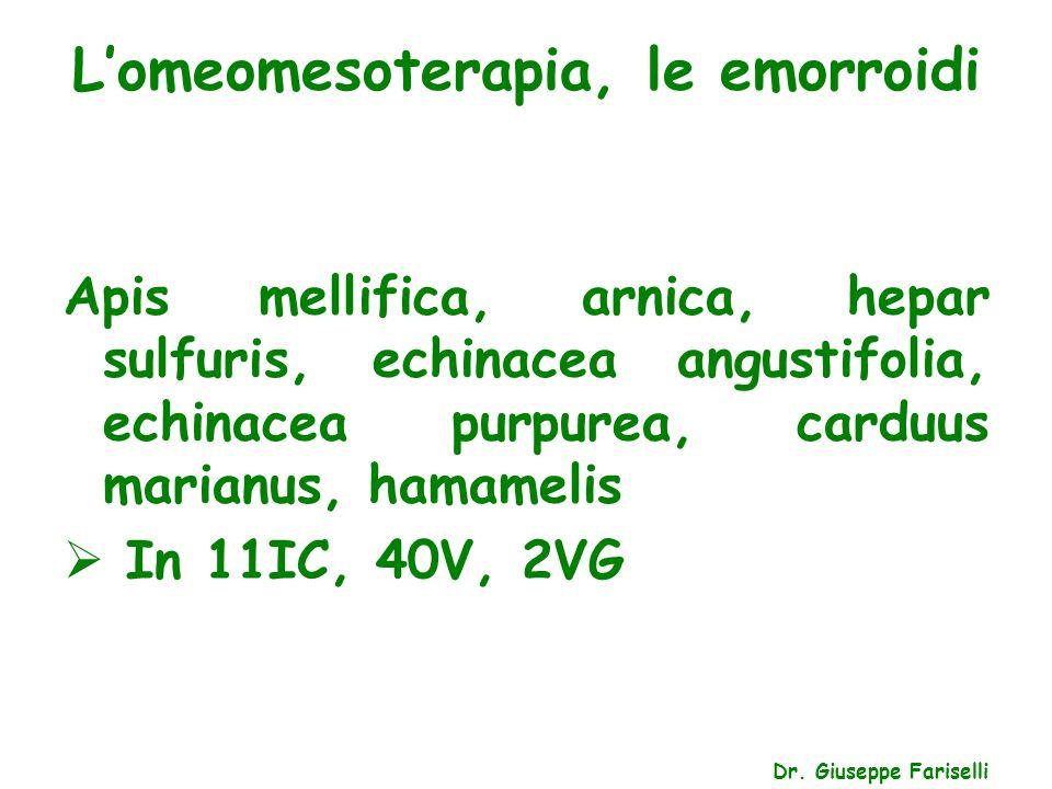 L'omeomesoterapia, le emorroidi Dr. Giuseppe Fariselli Apis mellifica, arnica, hepar sulfuris, echinacea angustifolia, echinacea purpurea, carduus mar