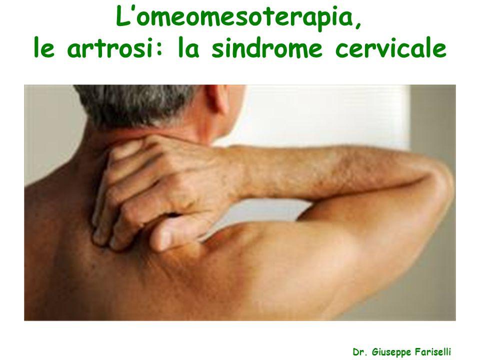 L'omeomesoterapia, le artrosi: la sindrome cervicale Dr. Giuseppe Fariselli