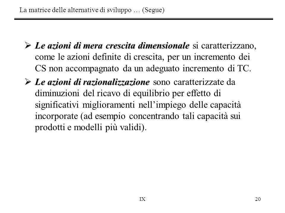 IX20  Le azioni di mera crescita dimensionale  Le azioni di mera crescita dimensionale si caratterizzano, come le azioni definite di crescita, per u